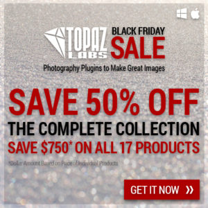 Topaz Labs Black Friday Sale | Save 50% Off The Complete Collection