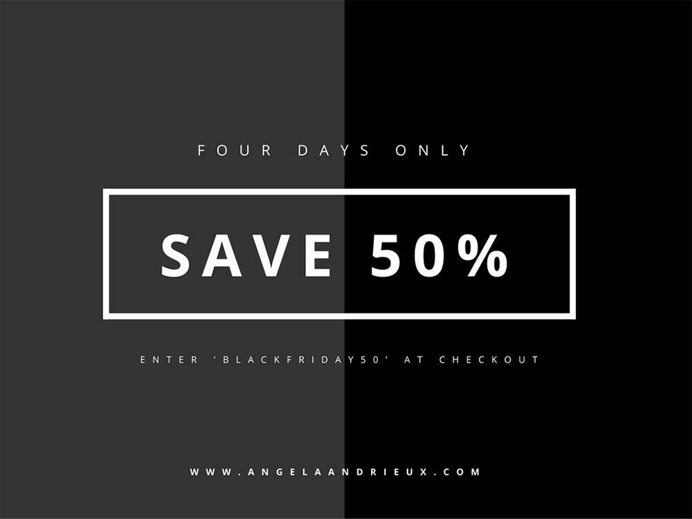 Four Days Only | Save 50% | Enter 'BLACKFRIDAY50' at Checkout