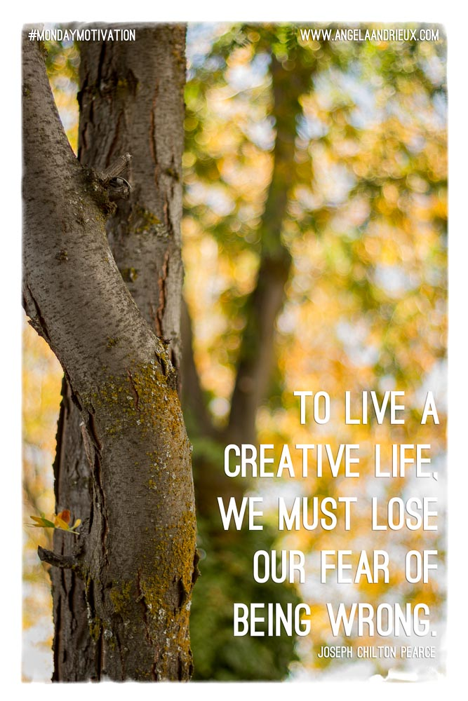 To Live A Creative Life | Monday Motivation