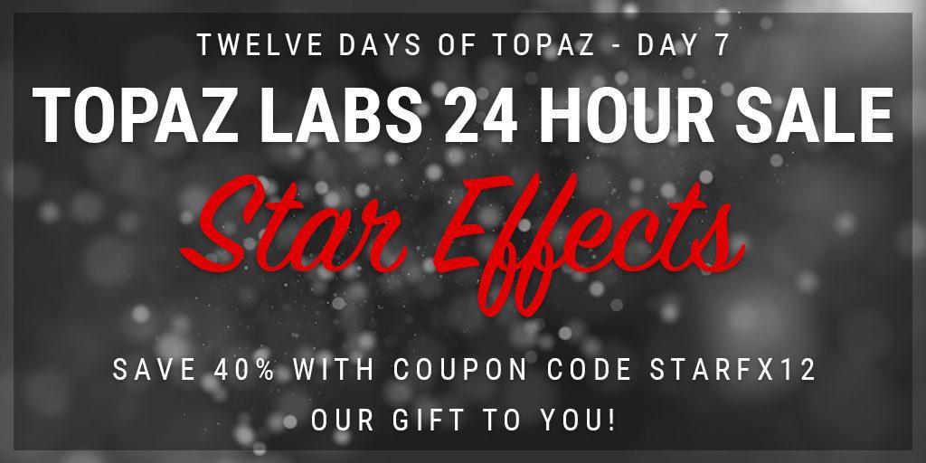 Topaz Labs Plugin Sale | 12 Days of Topaz | Save 40% on Topaz Star Effects through 12/21/12
