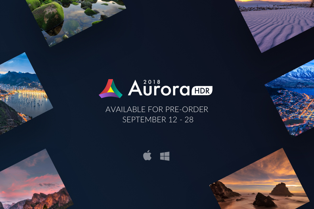 Aurora HDR 2018 available for pre-order September 12-28, 2017