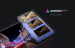 Aurora HDR 2019 for Mac and Windows