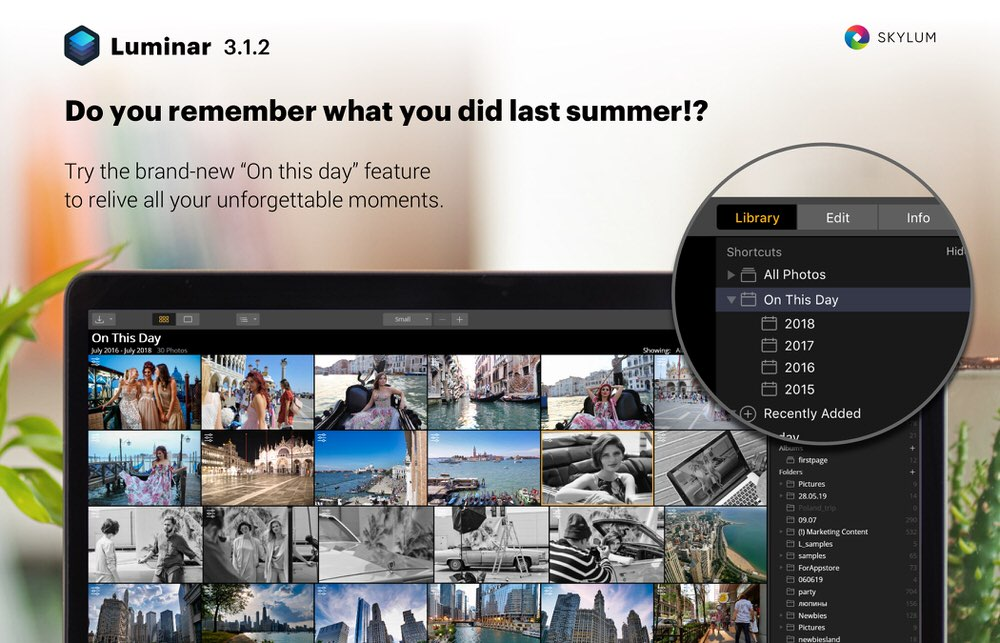 "Luminar 3.1.2 | Do you remember what you did last summer!? Try the brand new ""On This Day"" feature to relive all your unforgettable moments."