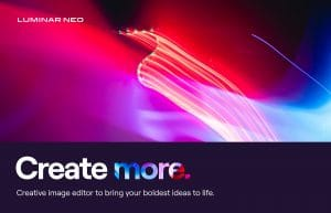 Create More with Luminar Neo